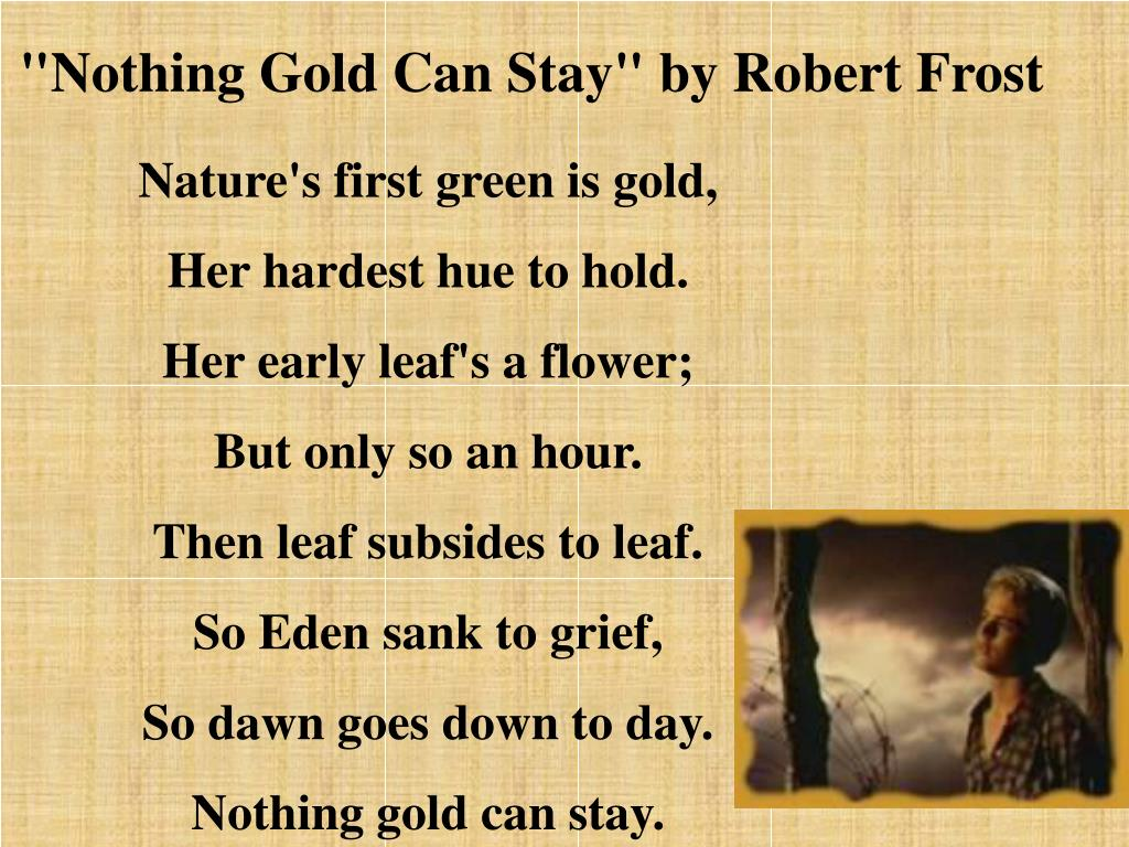 """Nothing Gold Can Stay"" by Robert Frost"