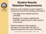 student results retention requirements