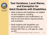 test variations local waiver and exemption for adult students with disabilities
