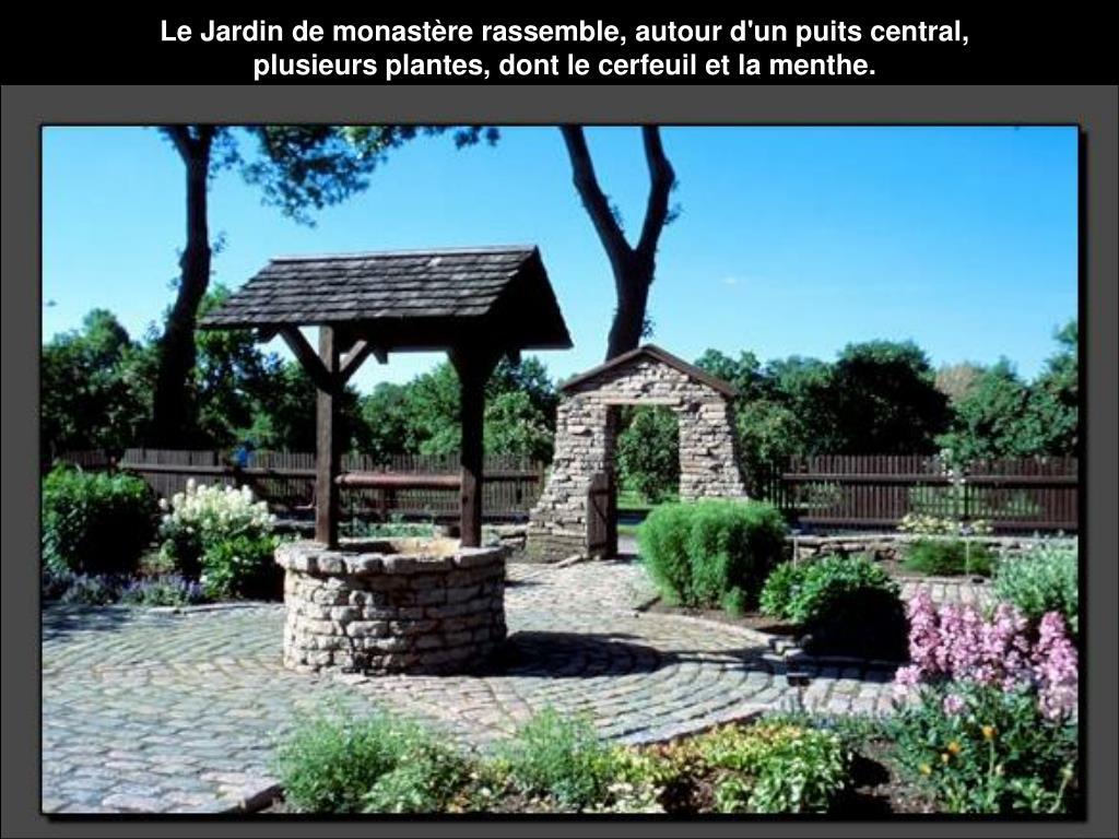 Le Jardin de monastère rassemble, autour d'un puits central,