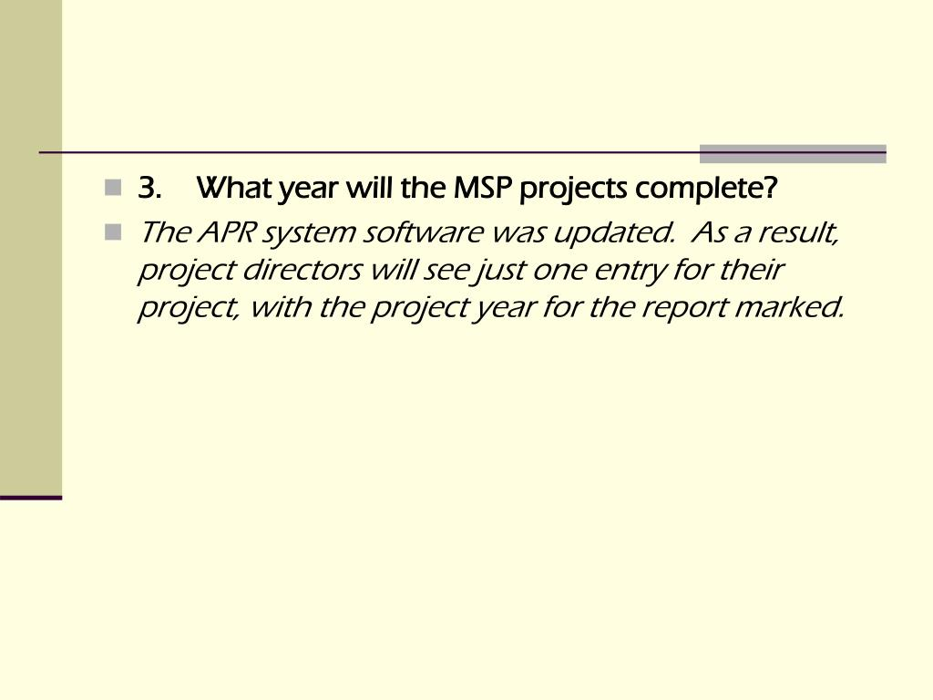 3.What year will the MSP projects complete?
