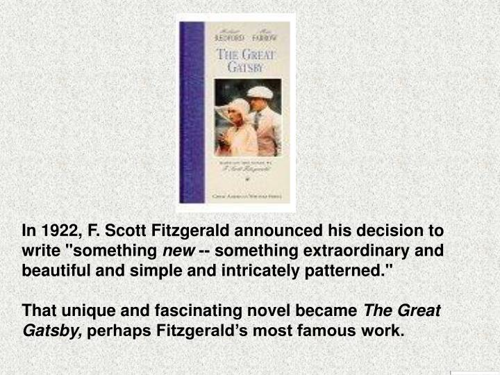 "In 1922, F. Scott Fitzgerald announced his decision to write ""something"