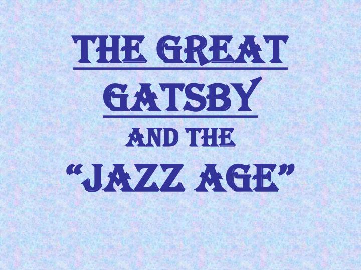 The great gatsby and the jazz age