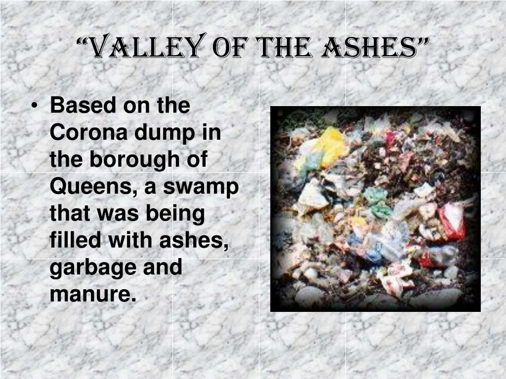 """Valley of the Ashes"""