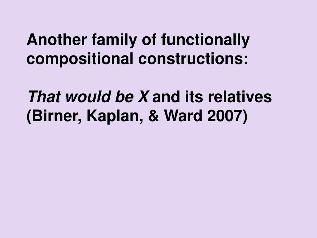 Another family of functionally compositional constructions: