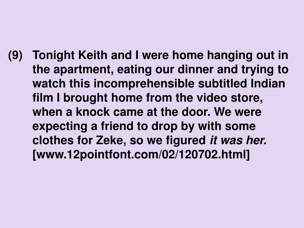 (9)Tonight Keith and I were home hanging out in