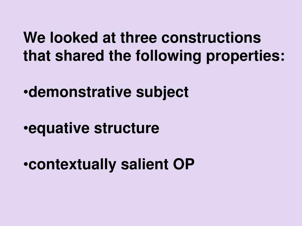 We looked at three constructions that shared the following properties: