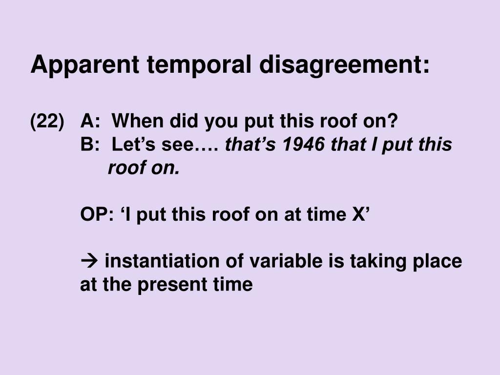 Apparent temporal disagreement: