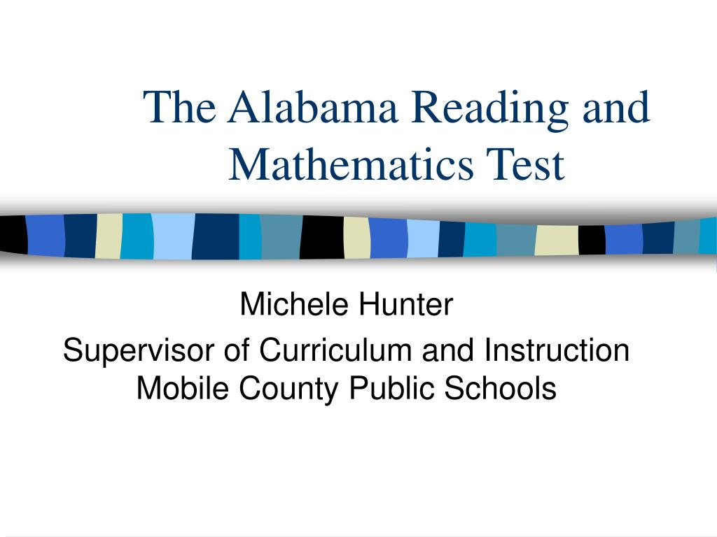 The Alabama Reading and Mathematics Test