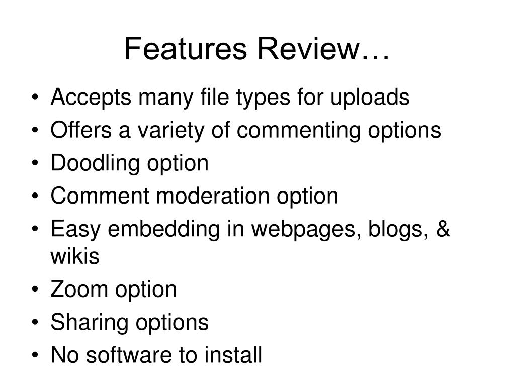 Features Review…