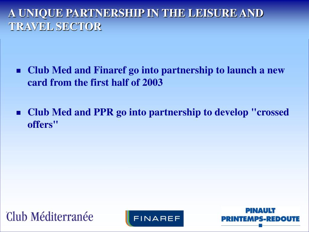 A UNIQUE PARTNERSHIP IN THE LEISURE AND