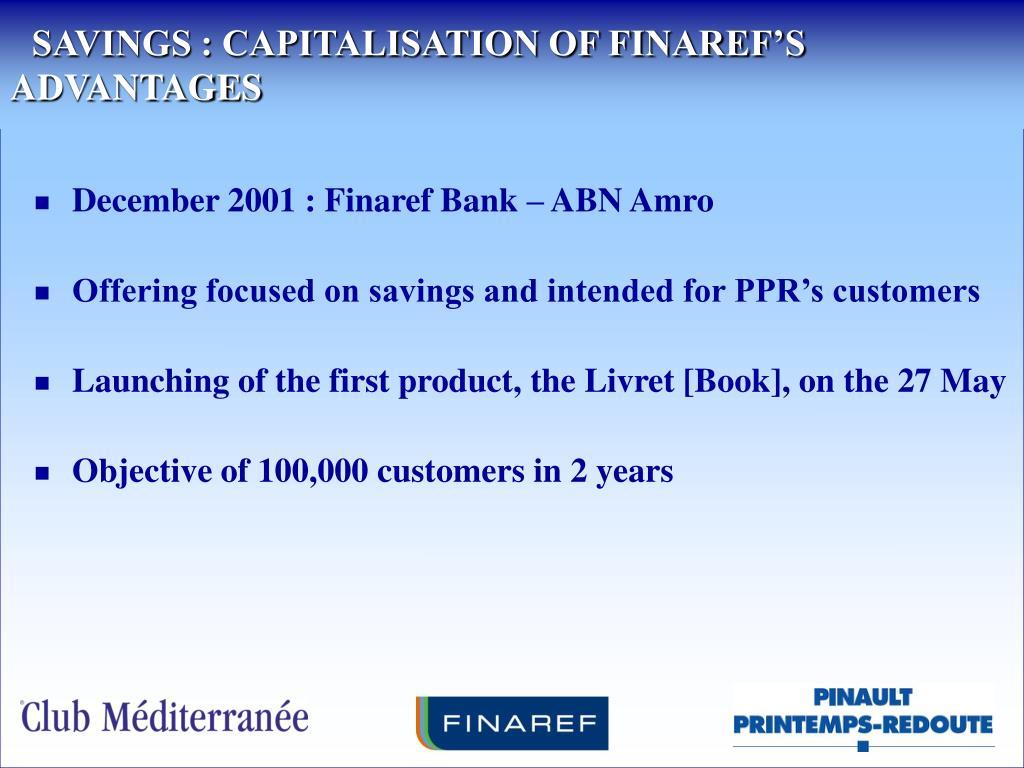 SAVINGS : CAPITALISATION OF FINAREF'S ADVANTAGES