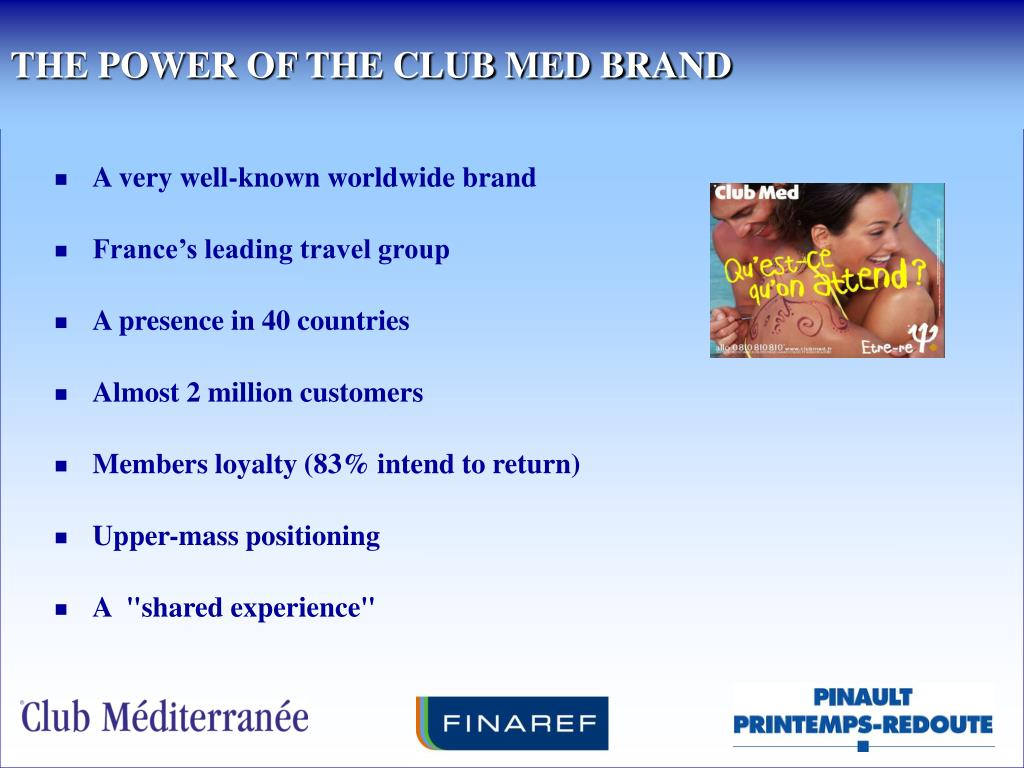 THE POWER OF THE CLUB MED BRAND