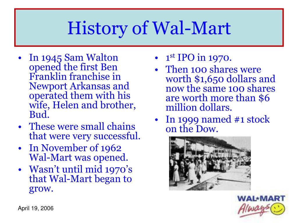 In 1945 Sam Walton opened the first Ben Franklin franchise in Newport Arkansas and operated them with his wife, Helen and brother, Bud.