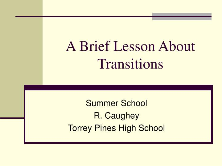 A brief lesson about transitions