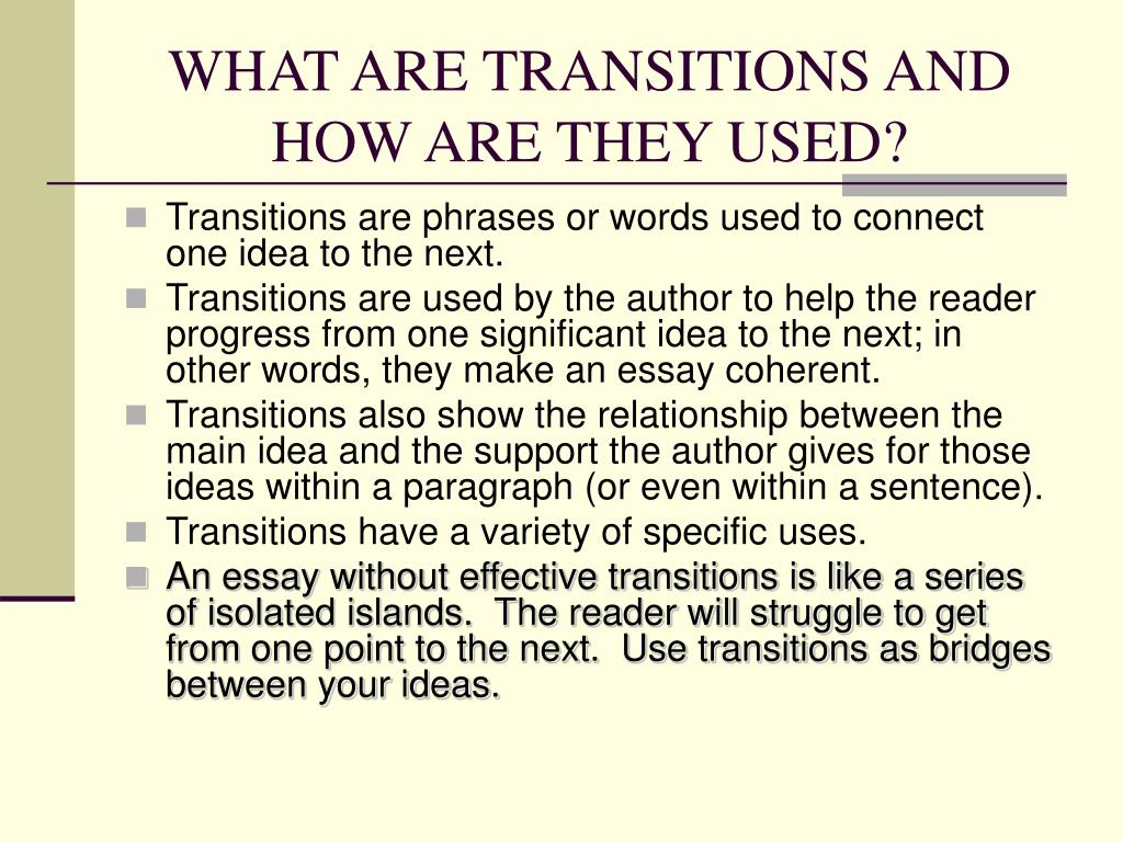 WHAT ARE TRANSITIONS AND HOW ARE THEY USED?