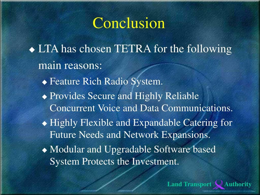 LTA has chosen TETRA for the following main reasons: