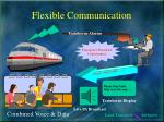 flexible communication