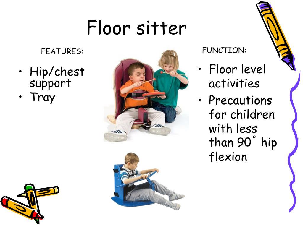 Floor sitter