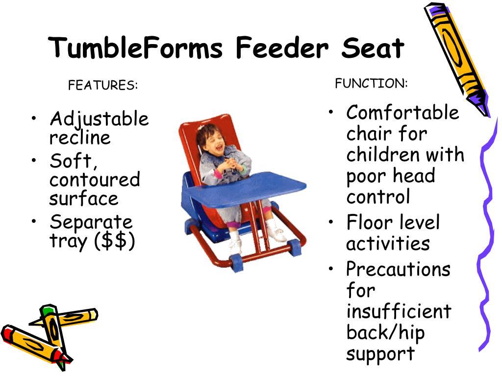 TumbleForms Feeder Seat