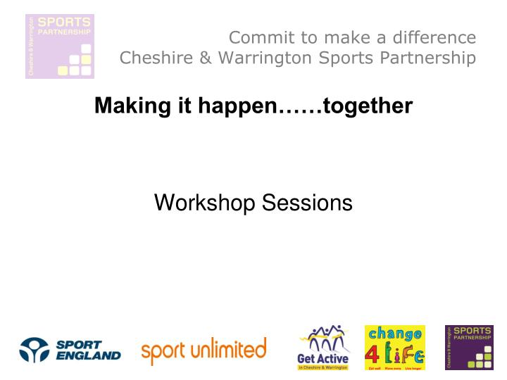 Commit to make a difference cheshire warrington sports partnership3 l.jpg