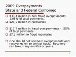 2009 overpayments state and federal combined