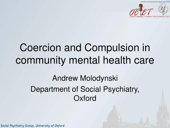 Coercion and compulsion in community mental health care