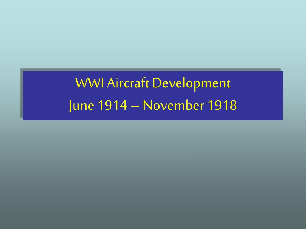 wwi aircraft development june 1914 november 1918