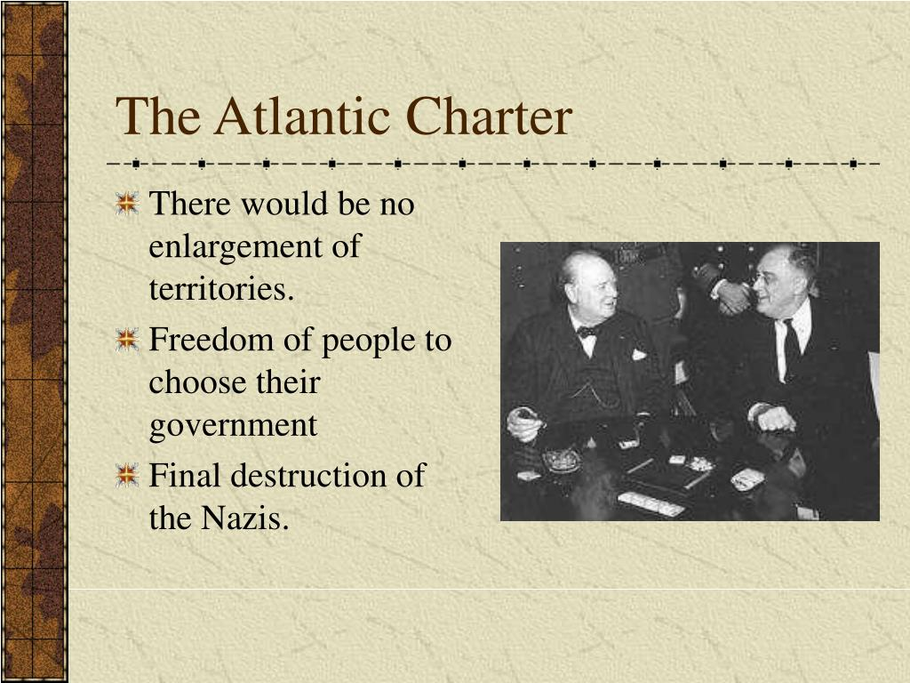 atlantic charter and its affect in wwii essay World war ii (often abbreviated to wwii or ww2) in august, the united kingdom and the united states jointly issued the atlantic charter.
