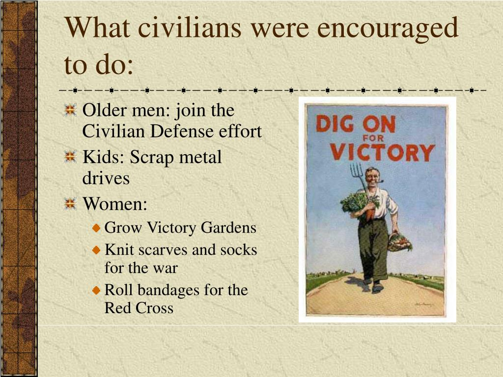 What civilians were encouraged to do: