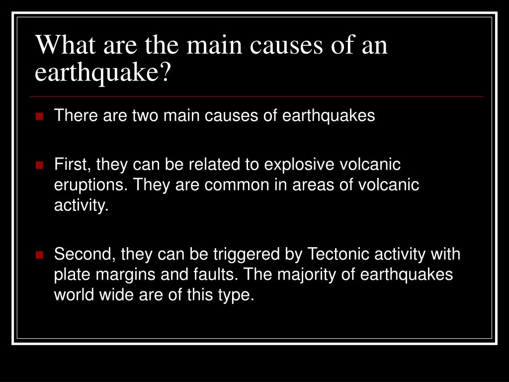 What are the main causes of an earthquake?