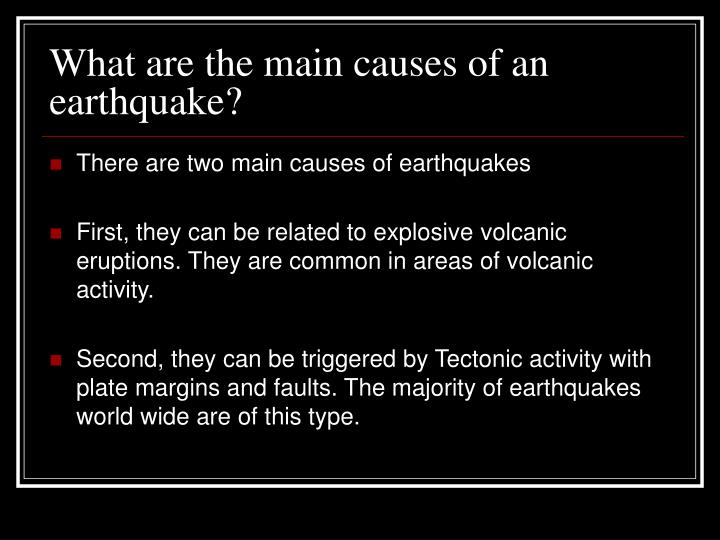 What are the main causes of an earthquake l.jpg