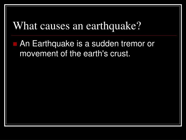 What causes an earthquake