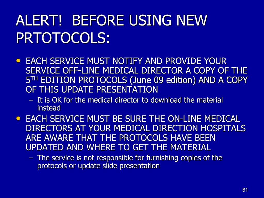 ALERT!  BEFORE USING NEW PRTOTOCOLS: