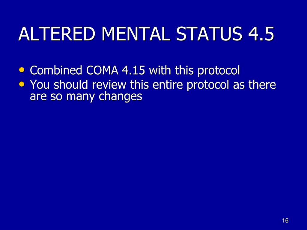 ALTERED MENTAL STATUS 4.5