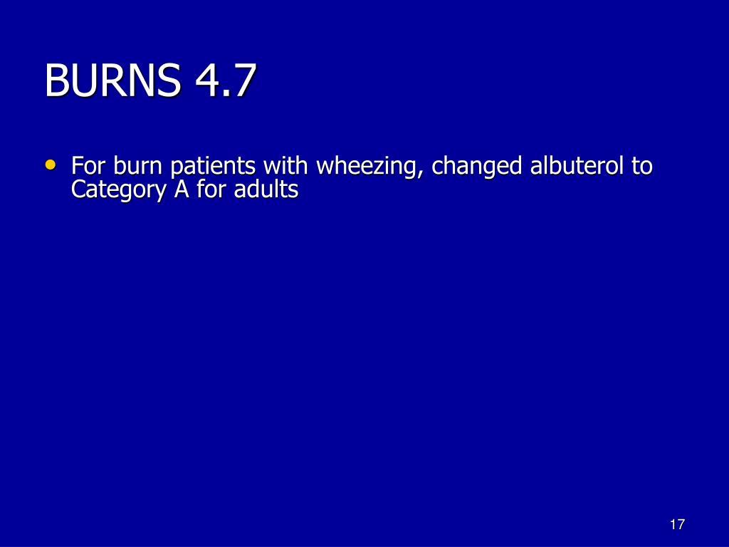 BURNS 4.7