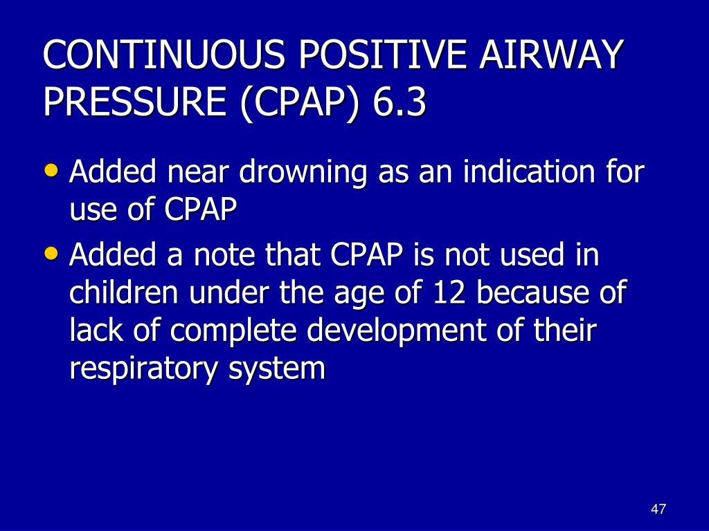 CONTINUOUS POSITIVE AIRWAY PRESSURE (CPAP) 6.3