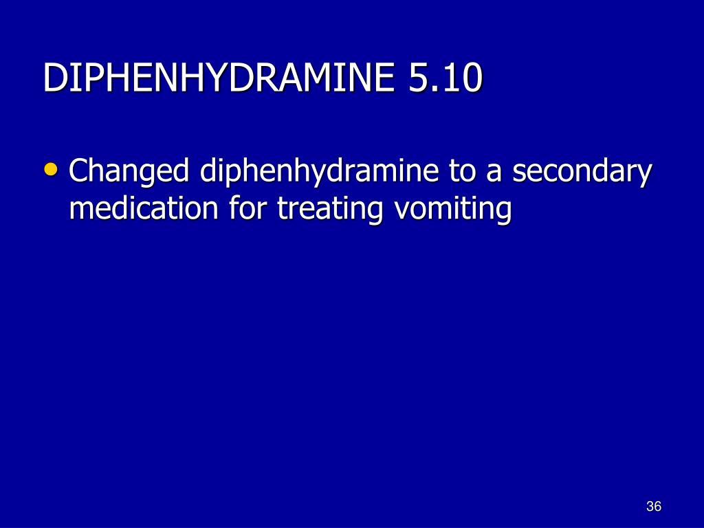 DIPHENHYDRAMINE 5.10