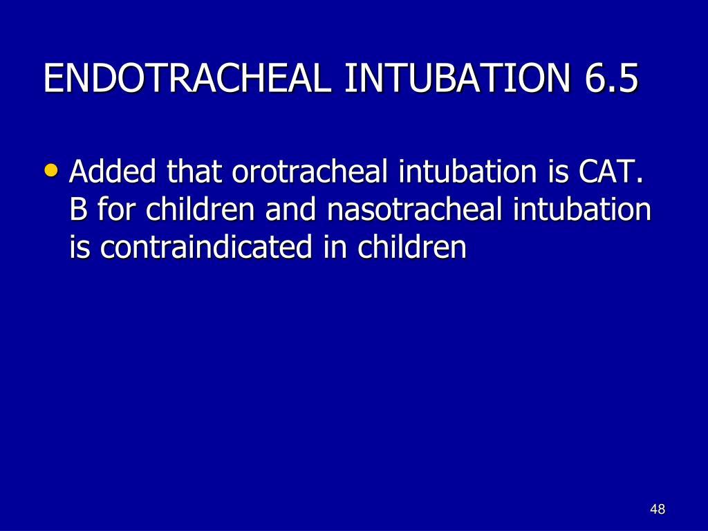 ENDOTRACHEAL INTUBATION 6.5