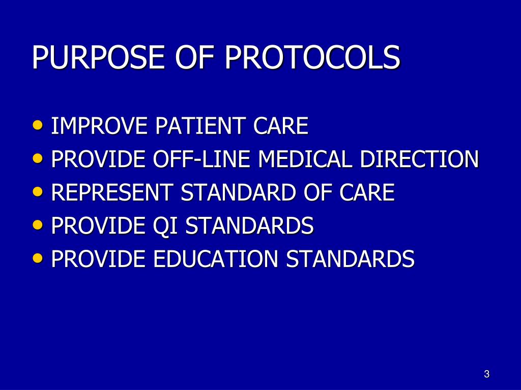PURPOSE OF PROTOCOLS