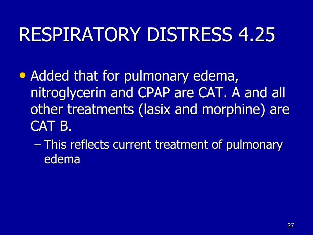 RESPIRATORY DISTRESS 4.25