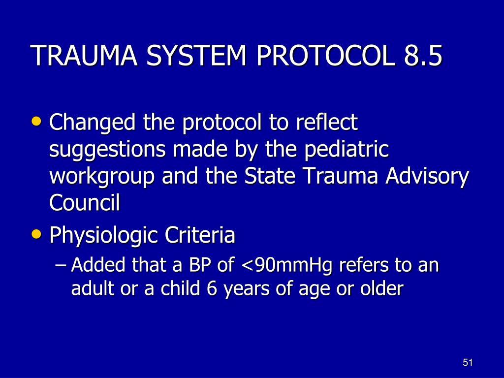 TRAUMA SYSTEM PROTOCOL 8.5