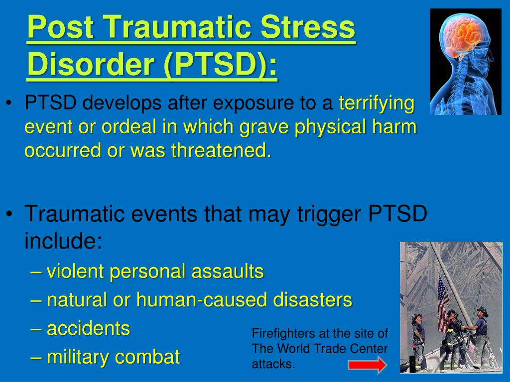 post traumatic stress disorder in relation to Including post-traumatic stress disorder (ptsd) post-traumatic stress disorder is a disabling mental health condition that occurs as the result of exposure to disturbing or traumatic events including those suffering from work-related post-traumatic stress disorder.