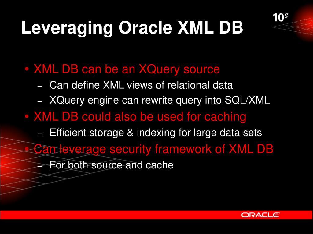Leveraging Oracle XML DB