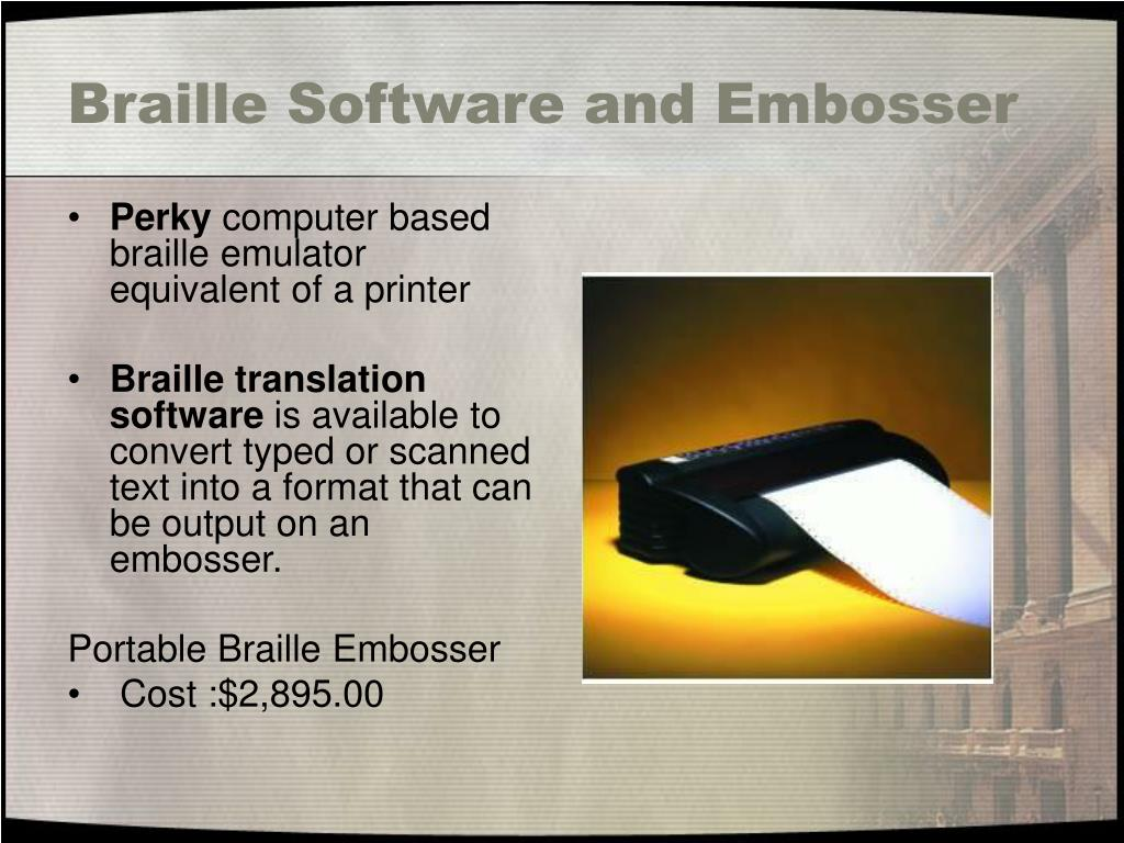 Braille Software and Embosser