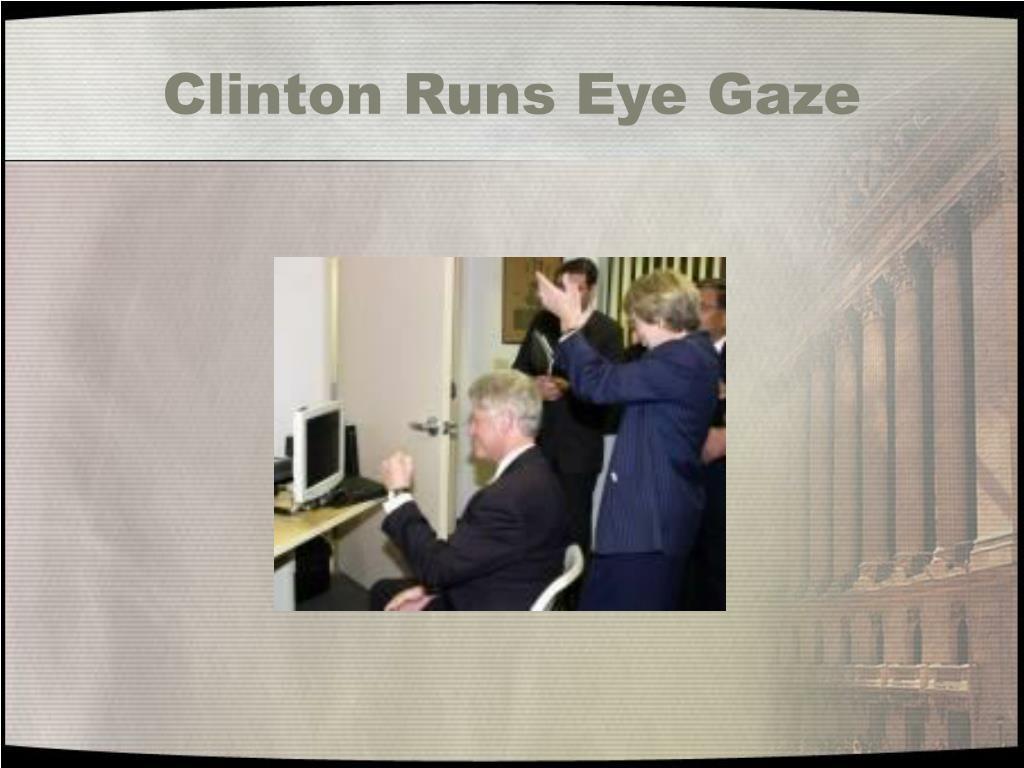 Clinton Runs Eye Gaze