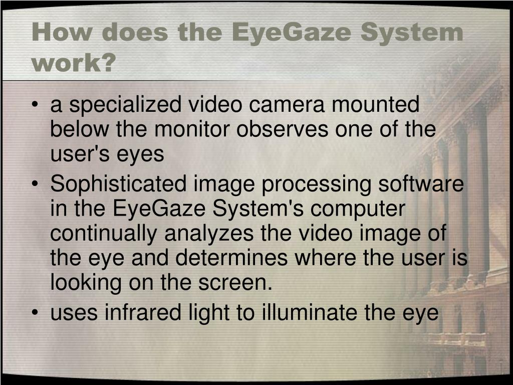 How does the EyeGaze System work?