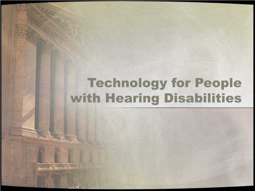 Technology for People with Hearing Disabilities