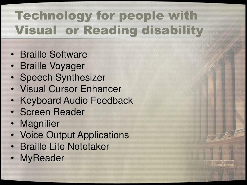 Technology for people with Visual  or Reading disability