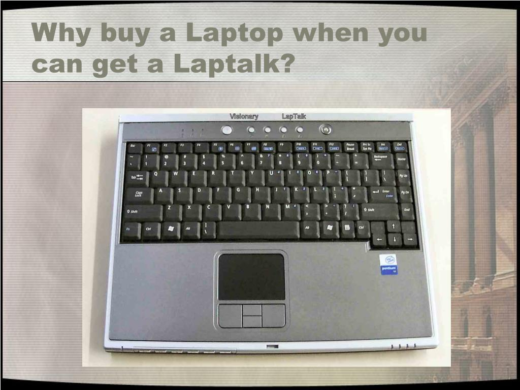 Why buy a Laptop when you can get a Laptalk?